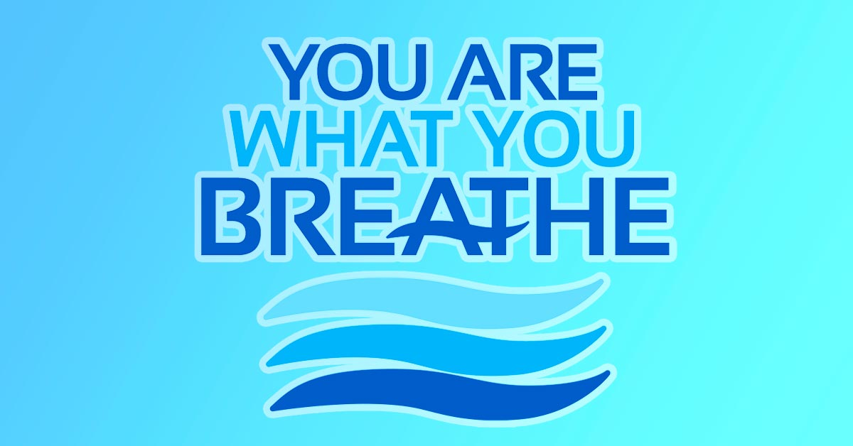 You Are What You Breathe
